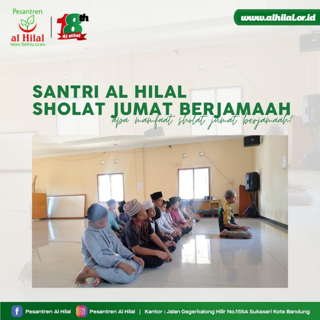 PESANTREN AL HILAL Santri Al Hilal Sholat Jumat Berjamaah