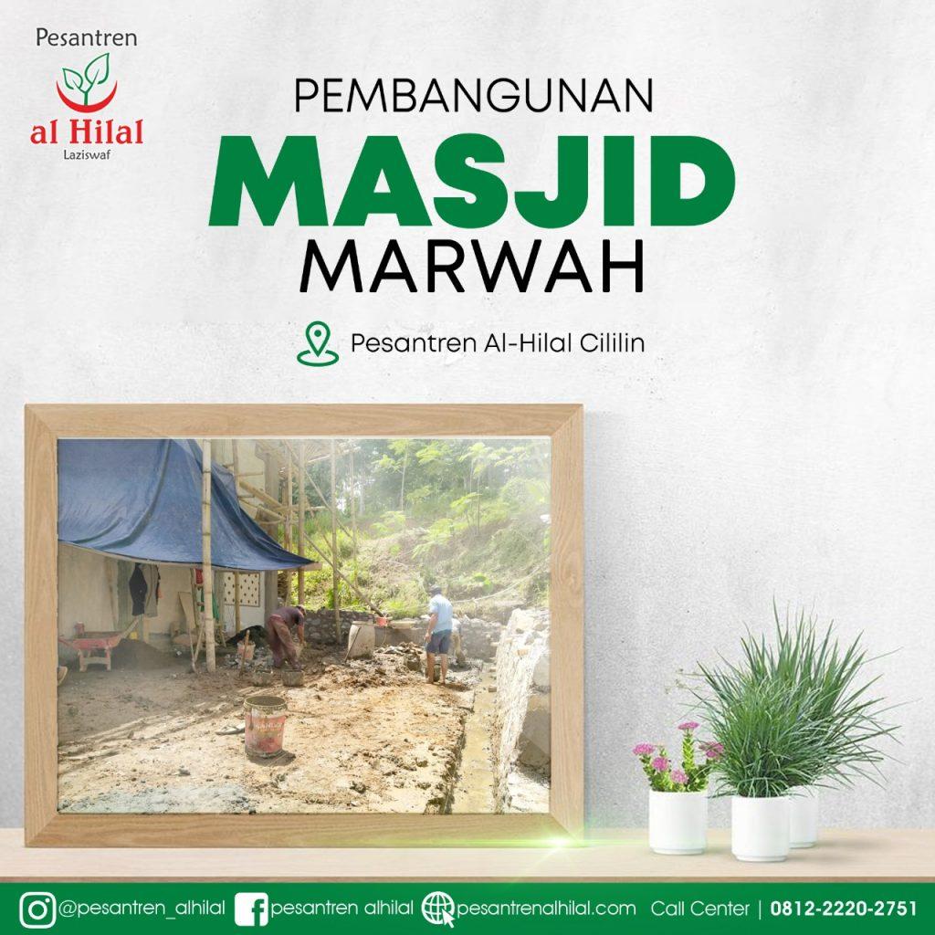 LAZ AL HILAL Perkembangan Masjid Marwah (Pesantren Al Hilal) 