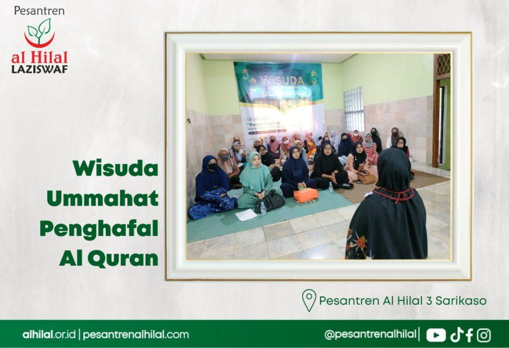 Wisuda Ummahat Penghafal Al Qur'an Pesantren 3 Al Hilal