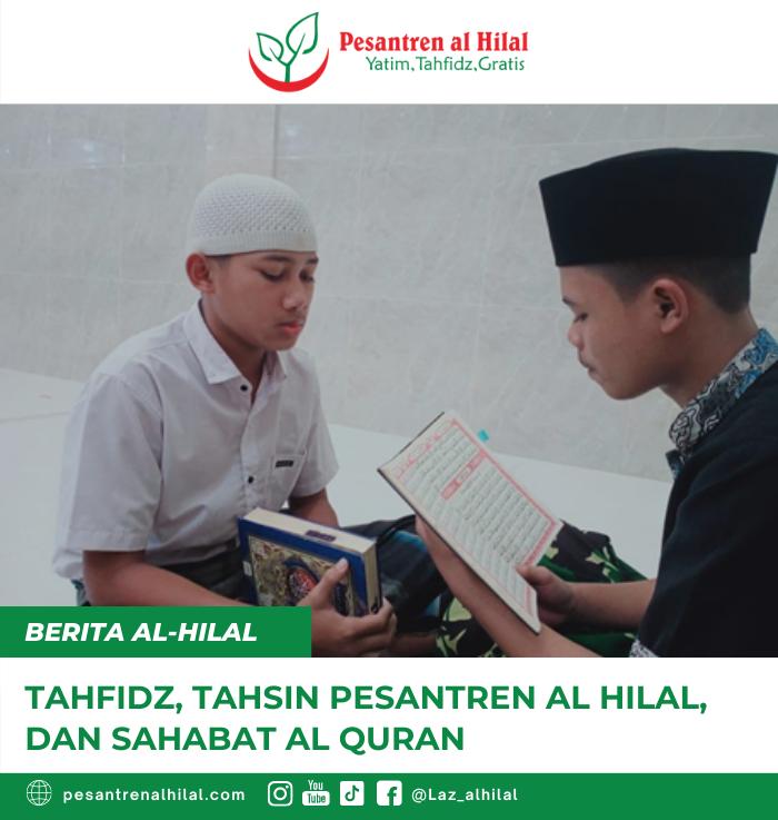 Tahfidz, Tahsin Pesantren Al Hilal, Dan Sahabat Al Quran 5